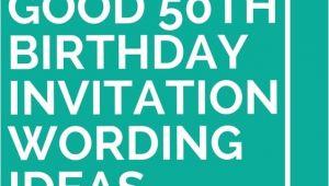 50th Birthday Invitation Ideas Wording Invitation Wording 50th Birthday Invitations and Birthday