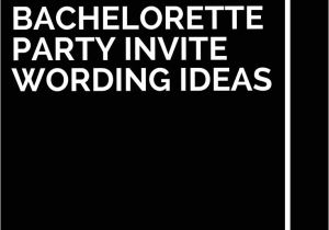 Bachelorette Party Invite Wording Best 25 Bachelorette Party Invites Ideas On Pinterest