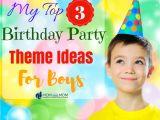 Birthday Invitation Wording for 7 Year Old Boy My top 3 Birthday Party theme Ideas for Boys