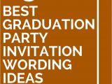 College Graduation Party Invitation Wording 15 Best Graduation Party Invitation Wording Ideas Party