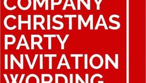 Company Holiday Party Invitation Ideas 11 Company Christmas Party Invitation Wording Ideas