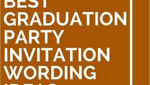 Funny Graduation Party Invitation Wording 15 Best Graduation Party Invitation Wording Ideas