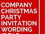 Funny Work Holiday Party Invitation Wording 11 Company Christmas Party Invitation Wording Ideas