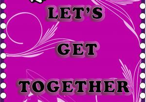 Get together Party Invitation Message Get to Her Party Invitation Message – Party