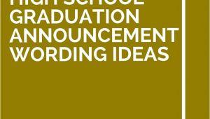 High School Graduation Invitation Wording Ideas 11 High School Graduation Announcement Wording Ideas