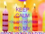 You are Invited to My Birthday Party Keep Calm You are Invited to My Birthday Party Poster